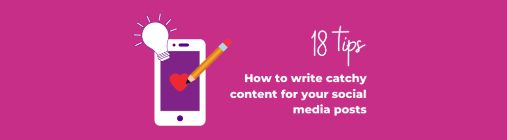 How to write catchy content for your social media posts